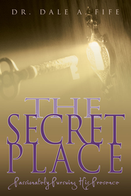The Secret Place - eBook  -     By: Dale Fife