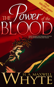 Power Of The Blood - eBook  -     By: H.A. Maxwell Whyte