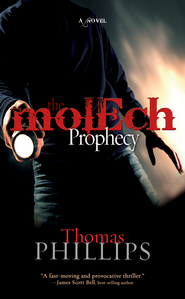 The Molech Prophecy - eBook  -     By: Thomas Phillips