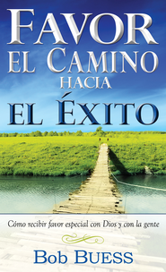 Favor: El Camino Hacia El Exito - eBook  -     By: Bob Buess