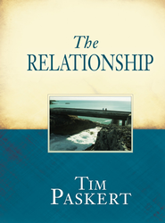 The Relationship - eBook  -     By: Tim Paskert