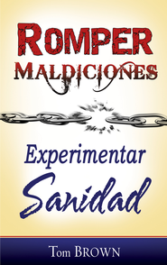 Romper Maldiciones Experimentar Sanidad - eBook  -     By: Tom Brown