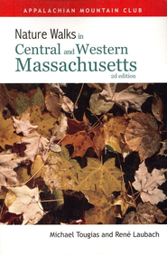 Nature Walks in Central & Western Massachusetts, 2nd Edition  -
