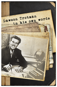 Dawson Trotman: In His Own Words - eBook  -     By: Navigators