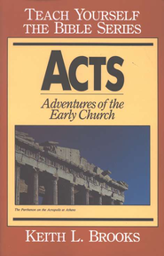 Acts, Teach Yourself the Bible Series  -     By: Keith L. Brooks