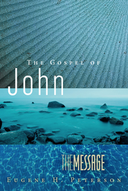 The Message Gospel of John - eBook  -     By: Eugene H. Peterson