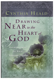 Drawing Near to the Heart of God: Encouragement for Your Lifetime Journey - eBook  -     By: Cynthia Heald