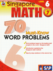 Singapore Math 70 Must-Know Word Problems, Level 6, Grade 7  -
