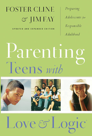 Parenting Teens with Love and Logic: Preparing Adolescents for Responsible Adulthood - eBook  -     By: Foster Cline, Jim Fay