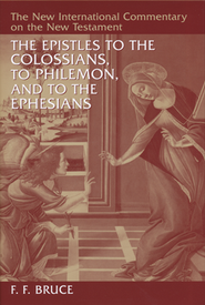 The Epistles to the Colossians, to Philemon, and to the Ephesians: The New International Commentary on the New Testament  -     By: F.F. Bruce