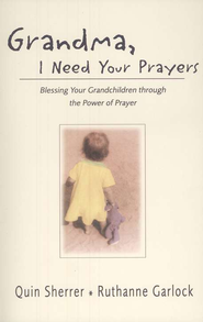 Grandma I Need Your Prayers  -     By: Ruthanne Garlock, Quin Sherrer