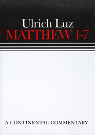 Matthew 1-7, Continental Commentary Series   -     By: Ulrich Luz