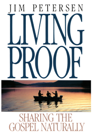 Living Proof: Sharing the Gospel Naturally - eBook  -     By: Jim Petersen