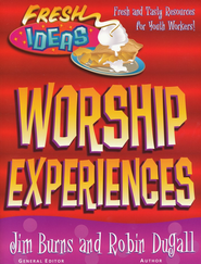 Fresh Ideas: Worship-Piping Hot Resources for Youth                 -     By: Jim Burns, Robin Dugall