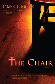 The Chair: A Novel - eBook  -     By: James L. Rubart