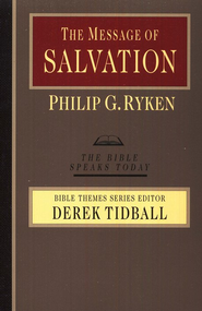 The Message of Salvation: The Bible Speaks Today [BST]   -     Edited By: Derek Tidball     By: Philip Graham Ryken