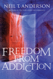 Freedom from Addiction - eBook  -     By: Neil T. Anderson