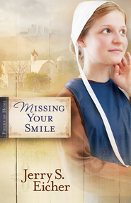 Missing Your Smile - eBook  -     By: Jerry Eicher