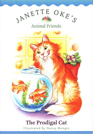 The Prodigal Cat, Animal Friends Series #2   -     By: Janette Oke
