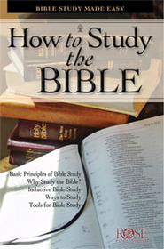 How To Study the Bible - eBook  -     By: Rose Publishing