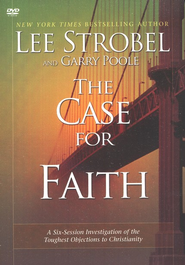 The Case for Faith, DVD ROM: A Six-Session Investigation of The Toughest Objections to Christianity  -              By: Lee Strobel, Mark Mittelberg