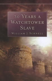 30 Years a Watchtower Slave: The Confessions of a Converted Jehovah's Witness / Abridged - eBook  -     By: William Schnell