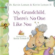 My Grandchild, There's No One Like You - eBook  -     By: Dr. Kevin Leman, Kevin Leman II