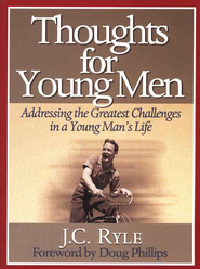 Thoughts for Young Men   -              By: J.C. Ryle