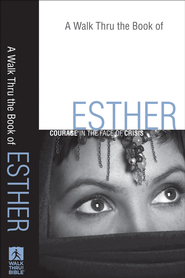 Walk Thru the Book of Esther, A: Courage in the Face of Crisis - eBook  -