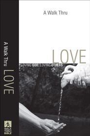 Walk Thru Love, A: Loving God, Loving Others - eBook  -