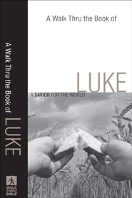 Walk Thru the Book of Luke, A: A Savior for the World - eBook  -