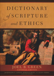 Dictionary of Scripture and Ethics - eBook  -     Edited By: Joel B. Green     By: Edited by Joel B. Green