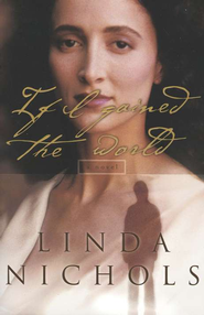 If I Gained the World - eBook  -     By: Linda Nichols