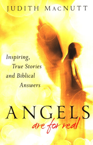 Angels Are for Real: Inspiring, True Stories and Biblical Answers - eBook  -     By: Judith McNutt
