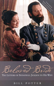 Beloved Bride: The Letters of Stonewall Jackson to His Wife  -     By: Bill Potter