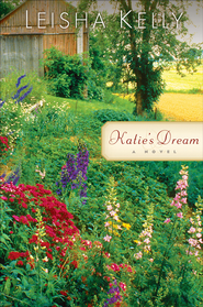 Katie's Dream: A Novel - eBook  -     By: Leisha Kelly