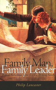Family Man, Family Leader   -     By: Philip Lancaster