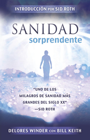 Sanidad sorprendente - eBook  -     By: Delores Winder, Bill Keith