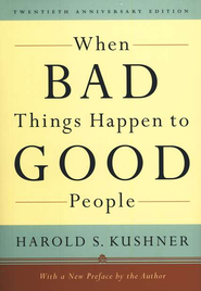 When Bad Things Happen to Good People, 20th Anniversary Edition  -     By: Harold S. Kushner
