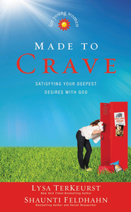 Made to Crave for Young Women: Satisfying Your Deepest Desires with God - eBook  -     By: Lysa TerKeurst