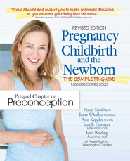 Pregnancy, Childbirth, and the Newborn-Free chapter: Ch 8: Planning for Birth and Post Partum - eBook  -     By: Penny Simkin, Janet Whalley, Ann Keppler