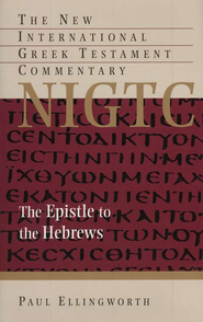 The Epistle to the Hebrews: New International Greek Testament Commentary [NIGTC]  -              By: Paul Ellingworth