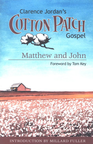 The Cotton Patch Gospel: Matthew & John  -     By: Clarence Jordan