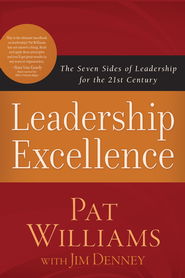 Leadership Excellence: The Seven Sides of Leadership for the 21st Century - eBook  -     By: Pat Williams, Jim Denney