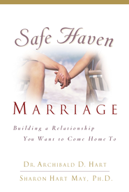 Safe Haven Marriage - eBook  -     By: Dr. Archibald D. Hart, Sharon Hart Morris
