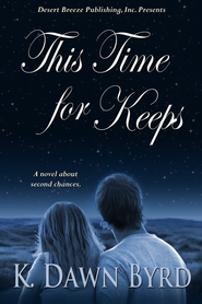 This Time For Keeps - eBook  -     By: K. Dawn Byrd