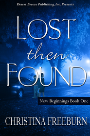 New Beginnings Book One: Lost Then Found - eBook  -     By: Christina Freeburn