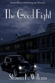 The Good Fight - eBook  -     By: Shawna K. Williams