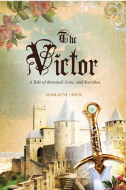 The Victor: A Tale of Betrayal, Love, and Sacrifice - eBook  -     By: Marlayne Giron