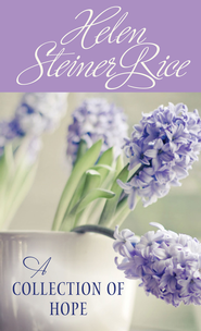 Helen Steiner Rice: A Collection of Hope - eBook  -     By: Helen Steiner Rice